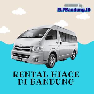 Informasi Harga Rental Hiace di Bandung Terbaru